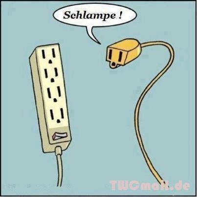 Steckdosenleiste - Schlampe!